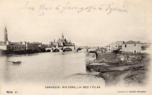 ZARAGOZA; Rio Ebro; La Seo y Pilar; cerca 1905
